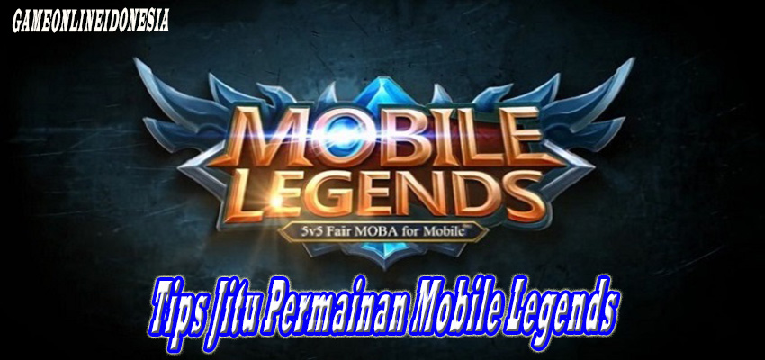 Tips Jitu Permainan Mobile Legends