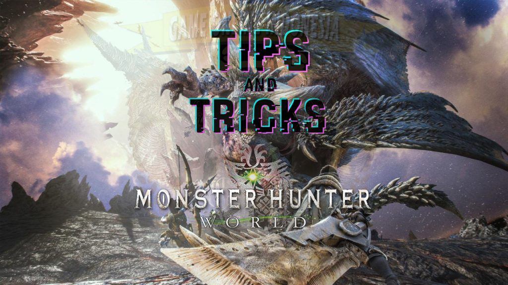 Tips Dan Trik Bermain Monster Hunter World